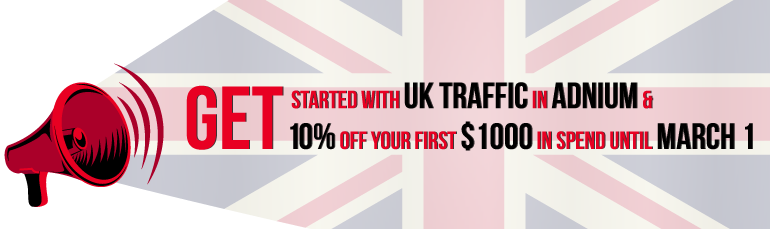 Get Started with UK Traffic in Adnium & Get 10% off your first $1000 in spend until March 1.