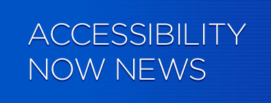 Accessibility Now News