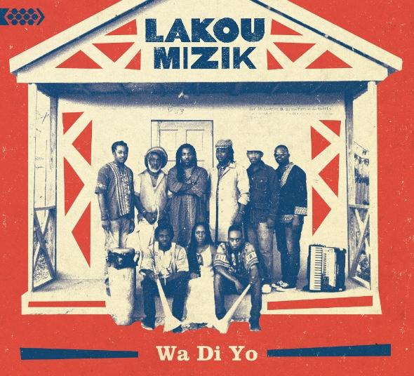 """Lakou Mizik """"Wa Di Yo"""""""
