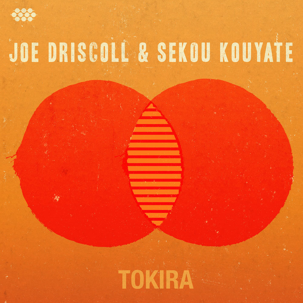 "Joe Driscoll & Sekou Kouyate - New Single ""Tokira"""