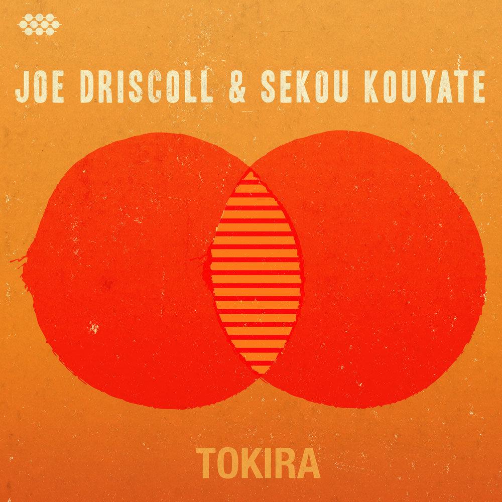 "Joe Driscoll & Sekou Kouyate - New Single ""Tokira"""