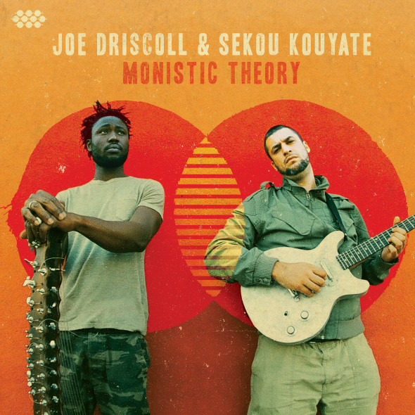 "Joe Driscoll & Sekou Kouyate's new album ""Monistic Theory"" is out May 13."