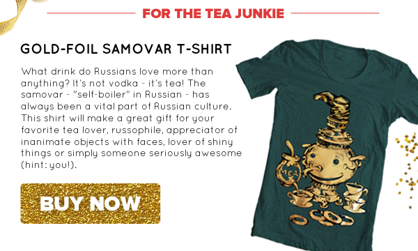 Gold Foil Samovar T-Shirt | Buy Now >