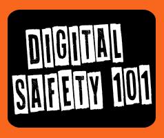 Digital Safety 101
