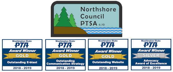Northshore Council PTSA, 6.10 - Washington State PTA 2018-2019 Award Winner: Gold for Outstanding E-blast; Gold for Outstanding Communication Strategy; Gold for Outstanding Website; Silver for Advocacy Award of Excellence