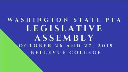 Washington State PTA Legislative Assembly October 26 and 27, 2019 Bellevue College