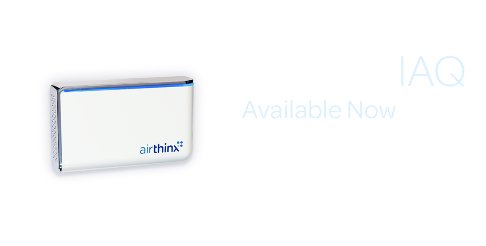 Airthinx IAQ - Available Now - Click Here For More Information