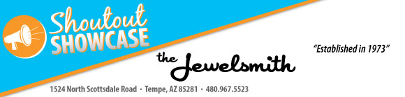 Shoutout Showcase: The Jewelsmith, Tempe Established in 1973