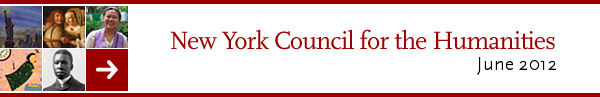New York Council for the Humanities - June 2012 News