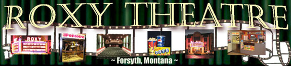 Roxy Theatre - Forsyth, MT