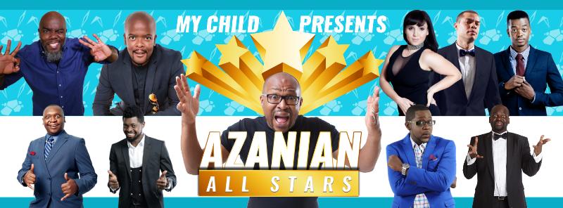 My Child presents Azanian All Stars featuring Carl Joshua Ncube, Griffy 2Trillion, Trevor Gumbi, Nina Hastie, Richelieu Beaunoir, Mpho Popps, Salvado, Basketmouth, Churchill, Daliso Chaponda