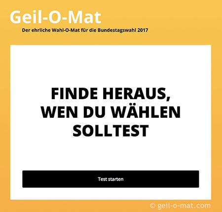 Geil-O-Mat – Der ehrliche Wahl-O-Mat für die Bundestagswahl 2017