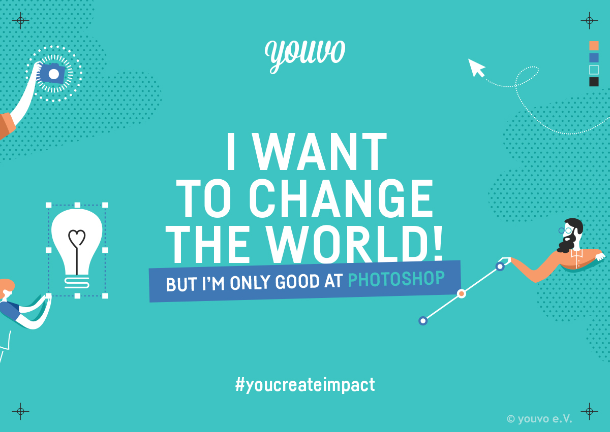 youvo – I want to change the world! But I'm only good at Photoshop #youcreateimpact
