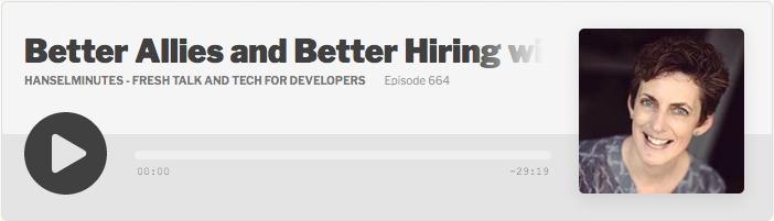"Screen shot of Hanselminutes podcast, Fresh Talk and Tech For Developers, featuring Karen Catlin, titled ""Better Allies and Better Hiring with Karen Catlin"""