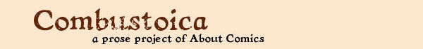 COMBUSTOICA: A prose project of About Comics