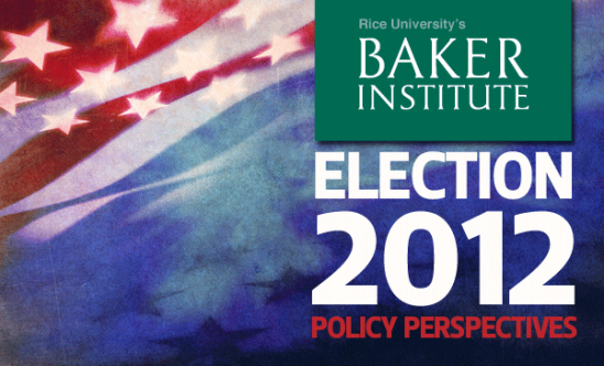 Baker Institute Update: Election 2012: Policy Perspectives