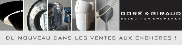 Doré & Giraud - Sélection enchères - Ventes aux enchères de biens neufs, mobilier, objets de décoration, design et antiquités