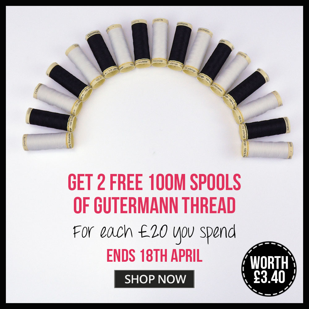 Get 2 free 100m spools of gutermann thread for each £20 you spend!