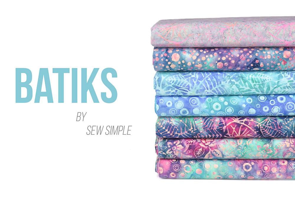 Sew Simple Batiks