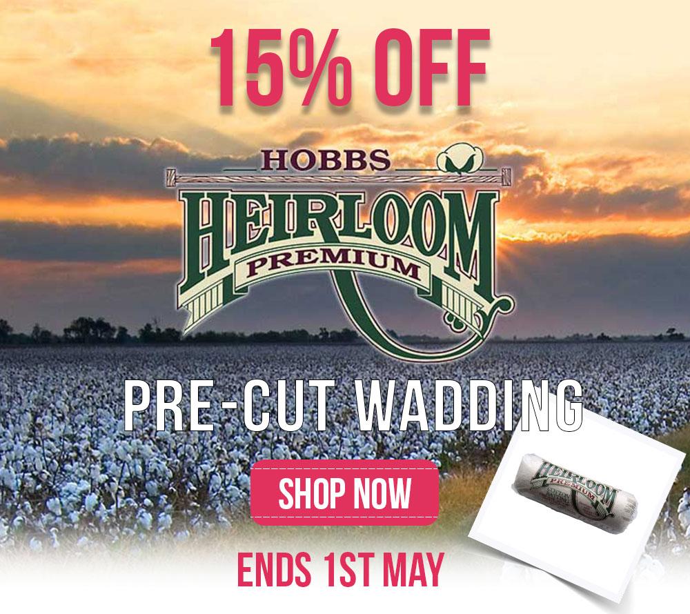 15% off Heirloom pre-cut wadding!