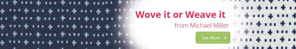 Wove It or Weave It