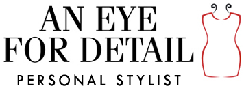 An Eye For Detail, Personal Stylist