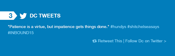 Dc Tweets. Patience is a virtue, but impatience gets things done.
