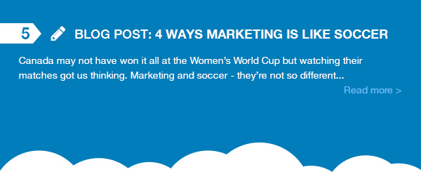Blog Post - 4 Ways Marketing is Like Soccer. Canada may not have won it all at the Women's World Cup but watching their matches got us thinking. Marketing and soccer - they're not so different.