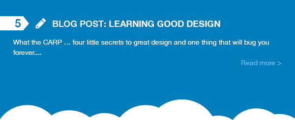 Blog Post - Learning Good Design. What the CARP...four little secrets to great design and one thing that will bug you forever...