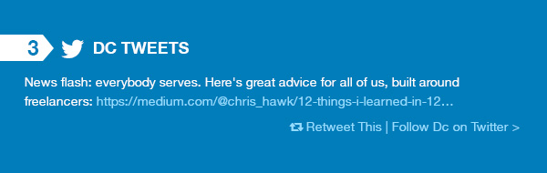 Dc Tweets. News flash: everybody servces. Here's great advice for all of us, built around freelancers.