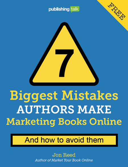 7 Biggest Mistakes Authors Make Marketing Books Online - And How to Avoid Them