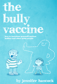 The Bully Vaccine by Jennifer Hancock