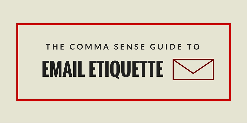 The Comma Sense guide to email etiquette