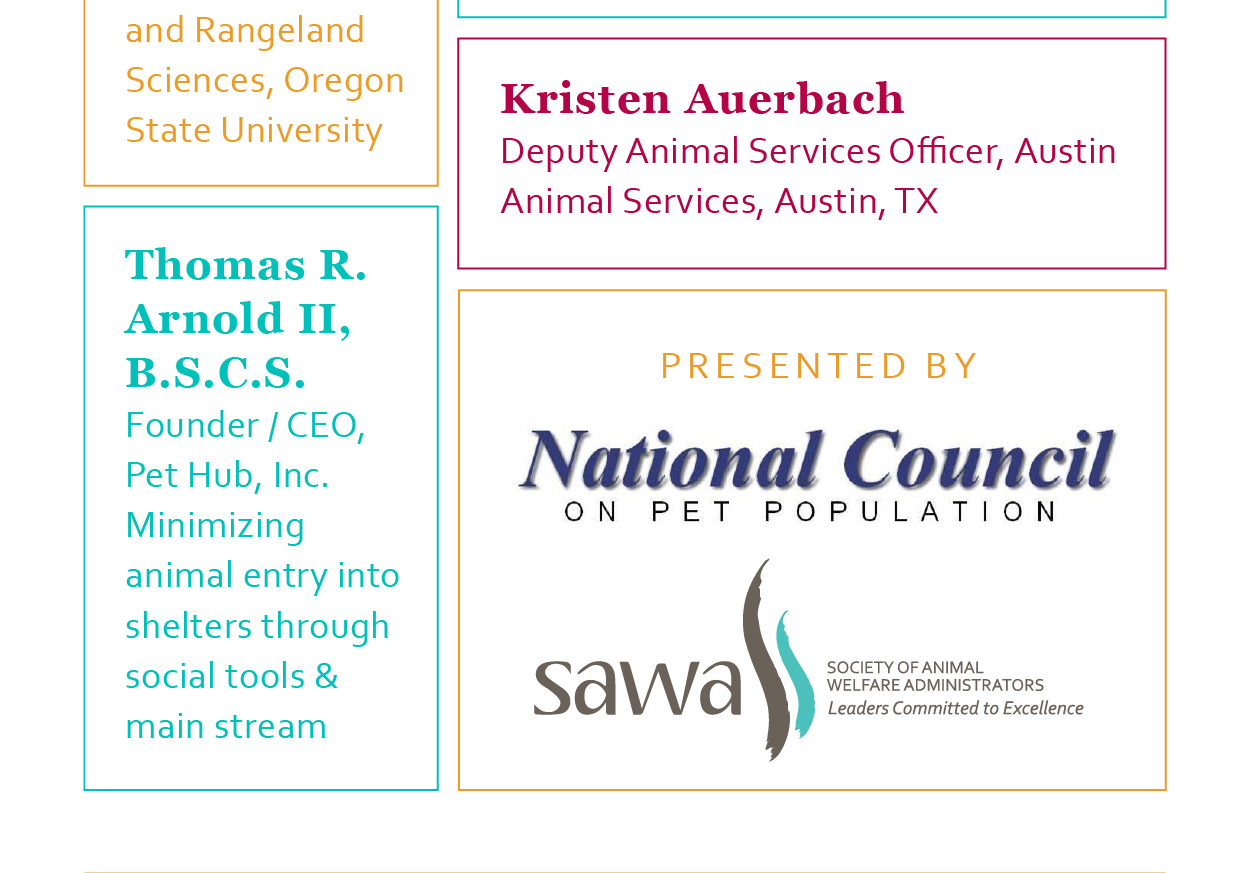 Thomas R. Arnold II, B.S.C.S., Kristen Auerbach. Presented by: National Council on Pet Population, and Society of Animal Welfare Administrators