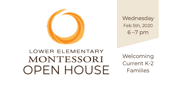 Lower Elementary Montessori Open House is Wednesday, February 5th, 2020 from 6pm to 7pm.