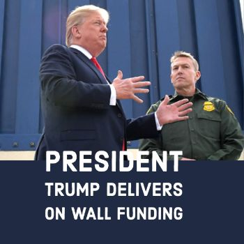 President Trump Delivers on Wall Funding