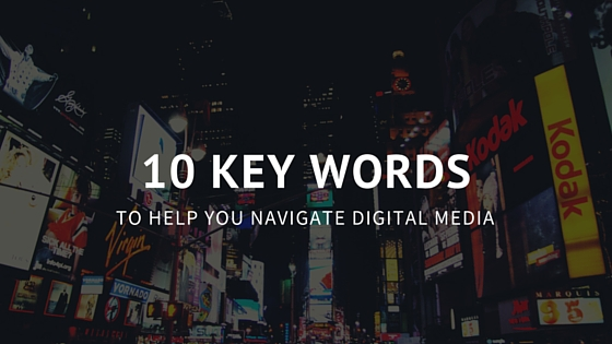 10 Digital Media Definitions You Need to Know