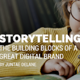 Storytelling: The Building Blocks of a Great Digital Brand