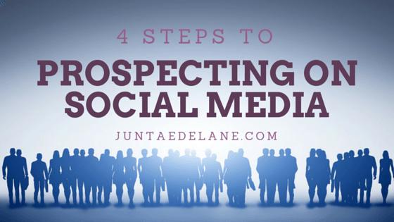4 Steps t oProspecting on Social Media