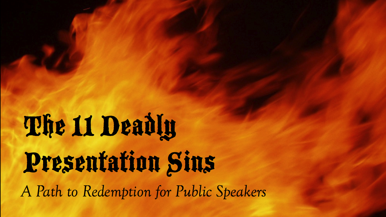 11 Deadly Presentation Sins: A Path to Redemption for Public Speakers