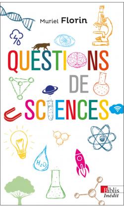 Questions de science (M. Florin, CNRS Ed., 2019)