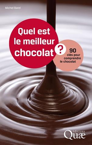 Quel est le meilleur chocolat. 90 clé pour comprendre le chocolat, M. Barel (Quae)