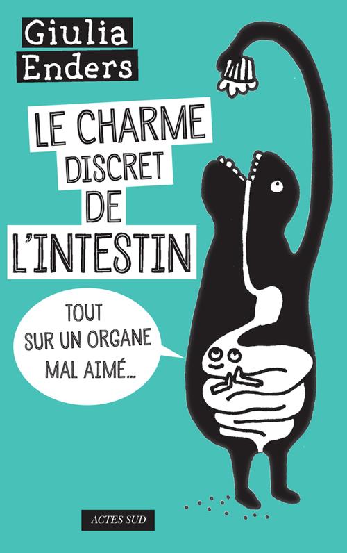 Le charme discret de l'intestin (G. Enders. Actes Sud, 2015)