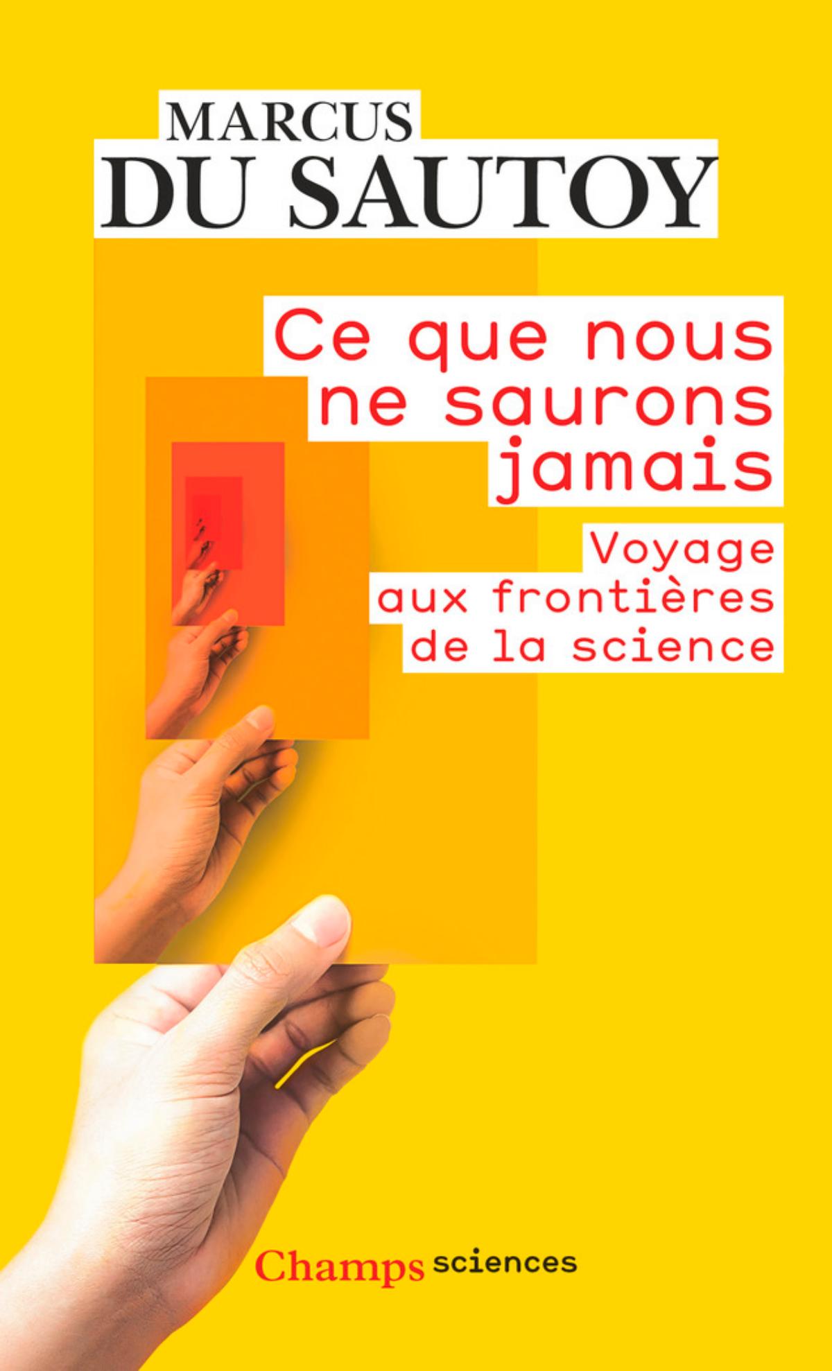 Lee que nous ne saurons jamais. Voyage aux frontières de la science (M. du Sautoy, Flammarion, 2019)