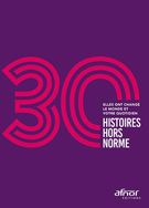 30 histoires hors norme (Afnor Ed.)