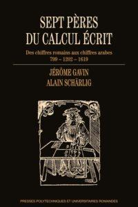 Sept pères du calcul écrit (J. Gavin, A. Schärlig, PPUR, 2019)
