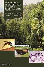 Le parasite, le moustique, l'homme et les autres, F. Rodhain (Docis)