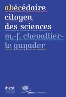 Abécédaire citoyen des sciences (M.-F. Chevallier-Le Guyader, Le Pommier, 2017
