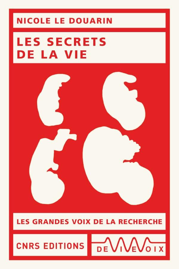Les secrets de la vie (N. Le Douaire, CNRS Ed., 2019)