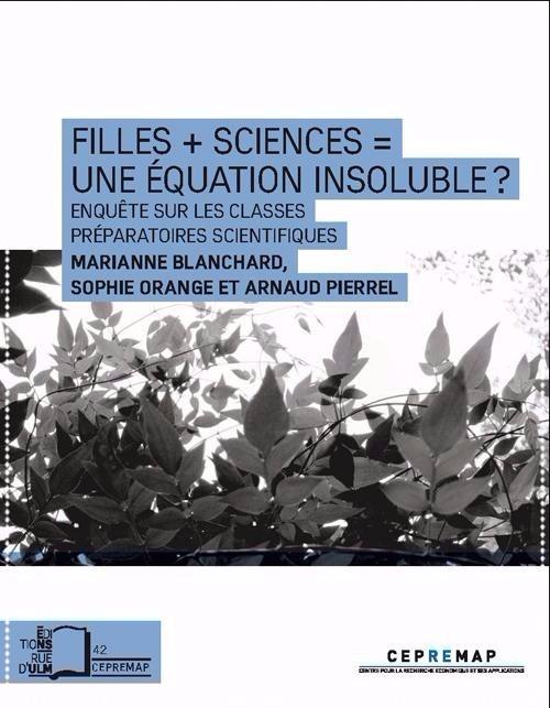 Filles + Sciences = Une équation insoluble ? (M. Blanchard, S. Orange, A. Pierrel, Ed. ENS, 2016)